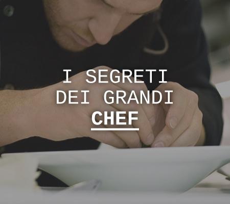 I SEGRETI DEI GRANDI CHEF